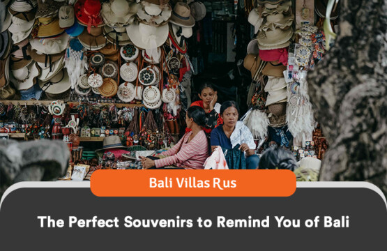 Finding Iconic Bali Souvenirs Tips by Bali Villas R Us